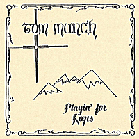 Tom Munch | Playin' for Keeps