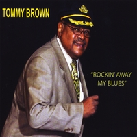 Tommy Brown | Rockin' Away My Blues