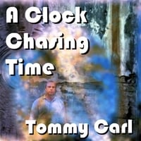 Tommy Carl | A Clock Chasing Time