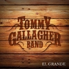 Tommy Gallagher Band: El Grande