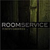 Tommy Grooves: Room Service