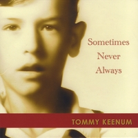 Tommy Keenum | Sometimes Never Always