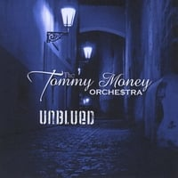 Tommy Money Orchestra | Unblued