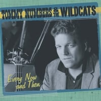 Tommy Numbers & the Wildcats: Every Now and Then