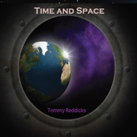 Tommy Reddicks: Time and Space