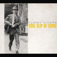 Tommy Rivers | Cool Slip of Coins