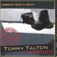 Tommy Talton | Tommy Talton in Europe, Someone Else's Shoes