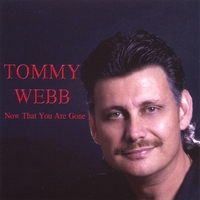 Tommy Webb | Now That You Are Gone