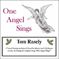 Tom Rasely | One Angel Sings