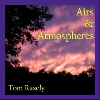 Tom Rasely | Airs & Atmospheres
