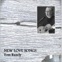 Tom Rasely | New Love Songs