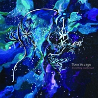 Tom Savage | Everything Intertwined
