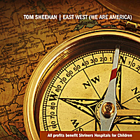 Tom Sheehan | East West (We Are America)