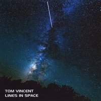 Tom Vincent | Lines in Space