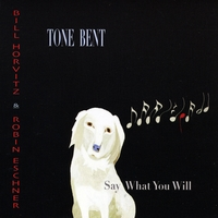 Tone Bent | Say What You Will