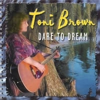 Toni Brown | Dare To Dream