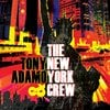 Tony Adamo: Tony Adamo and the New York Crew
