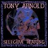 Tony Arnold: Selective Hearing