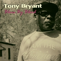 Tony Bryant | Blues By Blood