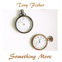 Tony Fisher | Something More