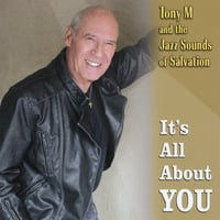 Tony Monaco & The Jazz Sounds of Salvation | It's All About You