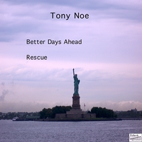 Tony Noe | Better Days Ahead / Rescue (2 song single)