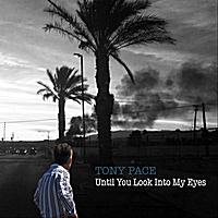 Tony Pace | Until You Look Into My Eyes