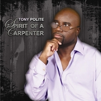 Tony Polite | Spirit of a Carpenter
