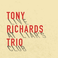 Tony Richards Trio | Live at Liar's Club