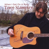 Tony Stampley | When I Get On a Roll
