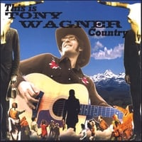 Tony Wagner | This Is Tony Wagner Country