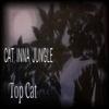 Top Cat: Cat Inna Jungle