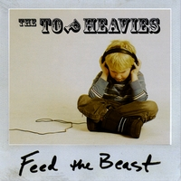 The Top Heavies - Feed the Beast