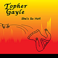 Topher Gayle | She's So Hot
