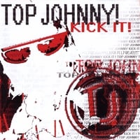 Top Johnny! | Kick It!