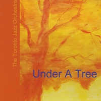 Toronto Jazz Orchestra | Under A Tree