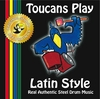 Toucans Steel Drum Band: Toucans Play Latin Style