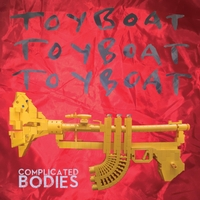 Toyboat Toyboat Toyboat | Complicated Bodies