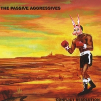 THE PASSIVE AGGRESSIVES: Conflict Resolution