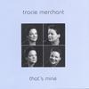 Tracie Merchant: That