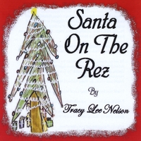 Tracy Lee Nelson | Santa On The Rez