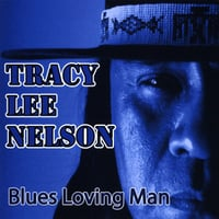 Tracy Lee Nelson | Blues Loving Man