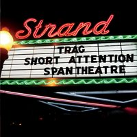 Trag | Short Attention-Span Theater