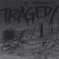 TRAGEDY: Vengeance