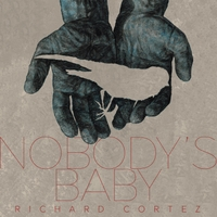 Richard Cortez | Nobody's Baby