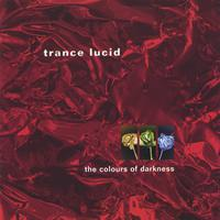 Trance Lucid | The Colours of Darkness
