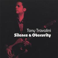 Tony Travalini | Silence and Obscurity