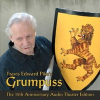 Travis Edward Pike | Travis Edward Pike's Grumpuss the 15th Anniversary Audio Theater Edition