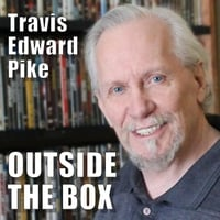 Travis Edward Pike | Outside the Box