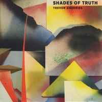 Trevor Anderies | Shades of Truth